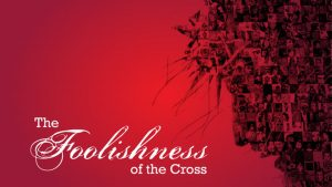 the gospel is foolishness to those who are perishing bible gateway